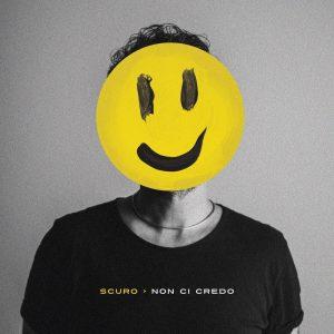 """La copertina del singolo """"Non ci Credo"""" di Scuro"""